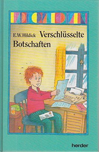 Verschlüsselte Botschaften. Mit Illustrationen von Hans-Dieter Sumpf: E. W. Hildick