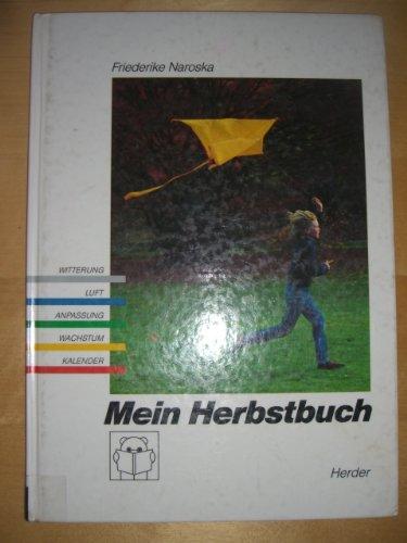 9783451228193: Mein Herbstbuch. Ein Buch �ber Wind und Wolken, Windm�hlen und Drachen, Pilze und N�sse, Hirsche und Hamster