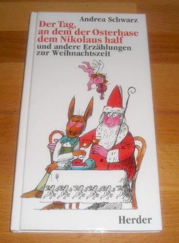 9783451228537: Der Tag, an dem der Osterhase dem Nikolaus half. Und andere Erzählungen zur Weihnachtszeit