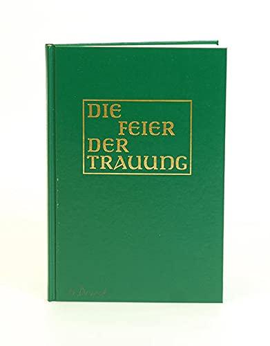 Die feier der Trauung: Bischofskonferenzen d. deutschsprachigen L�nder, (Hrsg):