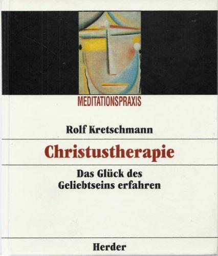 9783451230226: Christustherapie. Das Glück des Geliebtseins erfahren