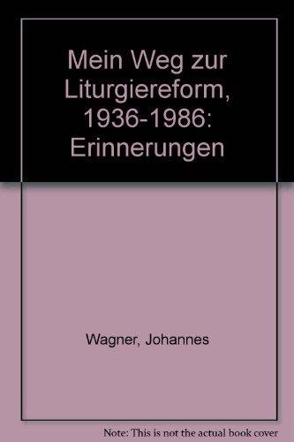 Mein Weg zur Liturgiereform, 1936-1986: Erinnerungen (German: Johannes Wagner