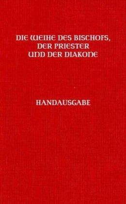 9783451232879: Die Weihe des Bischofs, der Priester und der Diakone, Handausgabe