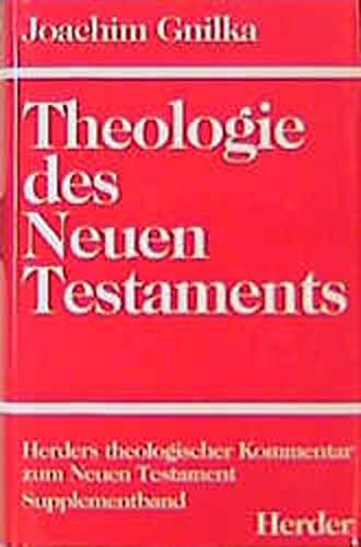 Herders theologischer Kommentar zum Neuen Testament m. Suppl.-Bdn., Bd.5, Theologie des Neuen ...