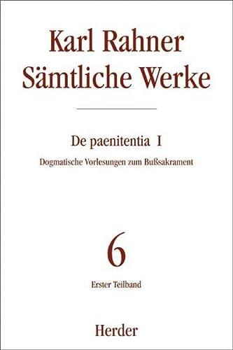 Sämtliche Werke 06/1. De paenitentia: Karl Rahner
