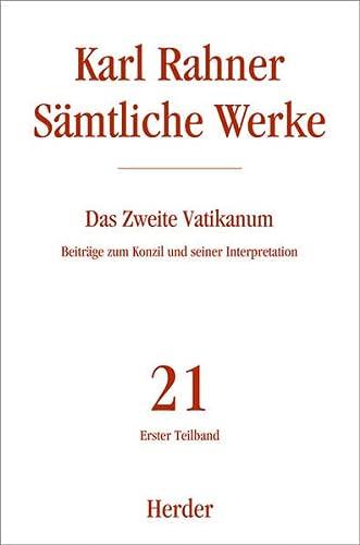 Sämtliche Werke 21 erster Teilband. Das zweite Vatikanum: Karl Rahner