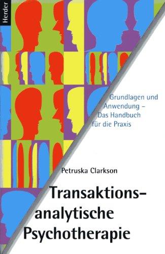 Transaktionsanalytische Psychotherapie. Grundlagen und Anwendung. Das Handbuch für die Praxis. (3451237814) by Petruska Clarkson