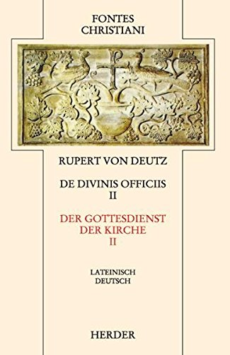 Liber de divinis officiis 2 / Der Gottesdienst der Kirche 2: Rupert von Deutz