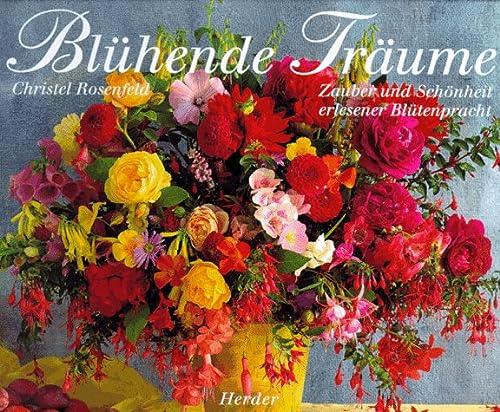 9783451260575: Blühende Träume. Zauber und Schönheit erlesener Blütenpracht.