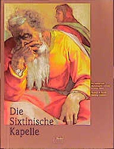 Die Sixtinische Kapelle. Das Meisterwerk erstrahlt in: Vecchi, Pierluigi de: