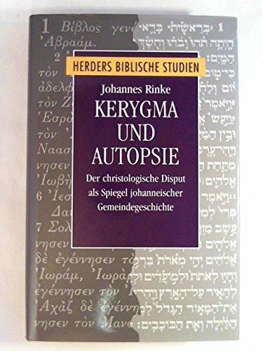 9783451263491: Kerygma und Autopsie: Der christologische Disput als Spiegel johanneischer Gemeindegeschichte (Herders Biblische Studien)