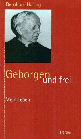 9783451263859: Geborgen und frei. Mein Leben.