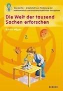9783451265143: Die Welt der tausend Sachen erforschen: Wunderfitz - Das Arbeitsheft zur Förderung der naturwissenschaftlichen-mathematischen Kompetenz