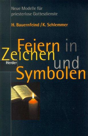 9783451265235: Feiern in Zeichen und Symbolen. Neue Modelle f�r priesterlose Gottesdienste