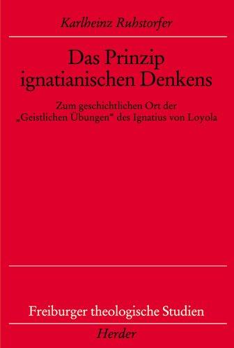 """Das Prinzip ignatianischen Denkens Zum geschichtlichen Ort der """"Geistlichen Ubungen"""" des ..."""