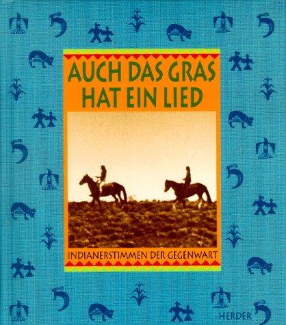 Auch das Gras hat ein Lied. Indianerstimmen: Käthe Recheis