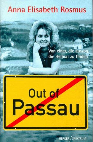 Out of Passau: Von einer, die auszog,: Anna Rosmus