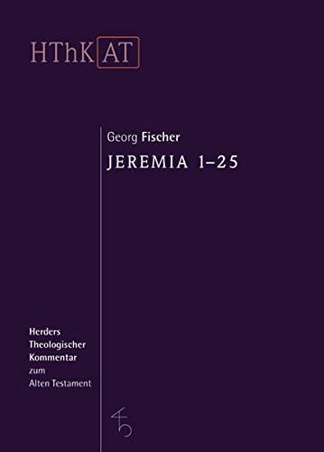 Jeremia 1 - 25: Georg Fischer