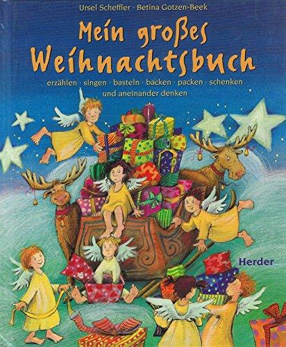 Mein großes Weihnachtsbuch: erzählen, singen, basteln, backen,: Scheffler, Ursel; Gotzen-Beek,