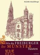 9783451270178: Wie die Freiburger ihr Münster bauten.