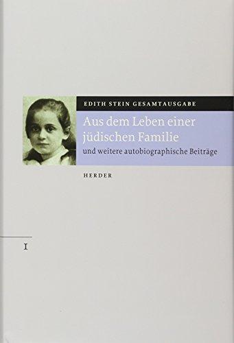 9783451273711: Gesamtausgabe. Aus dem Leben einer jüdischen Familie: Als ich in den Kölner Karmel kam, Testamente / Hingabe-Erklärungen: Bd. 1