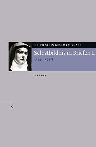 Edith-Stein-Gesamtausgabe, 24 Bde., Bd.3, Selbstbildnis in Briefen II. 1933 bis 1942.: Stein, Edith...