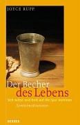 Der Becher des Lebens. Sich selbst und Gott auf die Spur kommen. (345127535X) by Rupp, Joyce