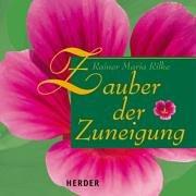 Zauber der Zuneigung.: Rilke, Rainer Maria
