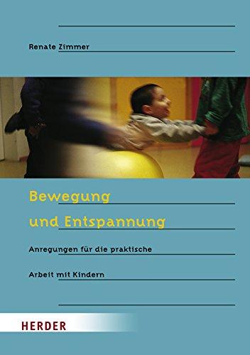 9783451279195: Bewegung und Entspannung: Anregungen f�r die praktische Arbeit mit Kindern