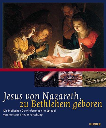 Jesus von Nazareth, zu Bethlehem geboren.: Die: Albani, Matthias u.a.