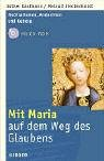 9783451283642: Mit Maria auf dem Weg des Glaubens.Mit CD-ROM.