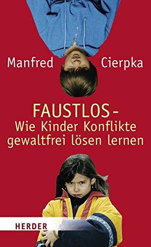 9783451285578: FAUSTLOS - Wie Kinder Konflikte gewaltfrei lösen lernen