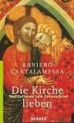 9783451285646: Die Kirche lieben: Meditationen zum Epheserbrief