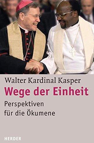 Wege der Einheit (9783451286018) by Walter Kasper