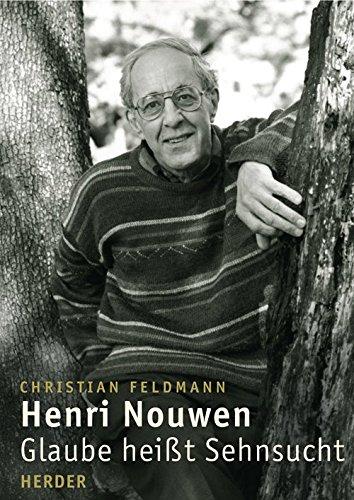9783451288357: Henri Nouwen: Glaube heißt Sehnsucht