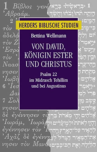 Von David, Königin Ester und Christus: Psalm: Wellmann, Bettina