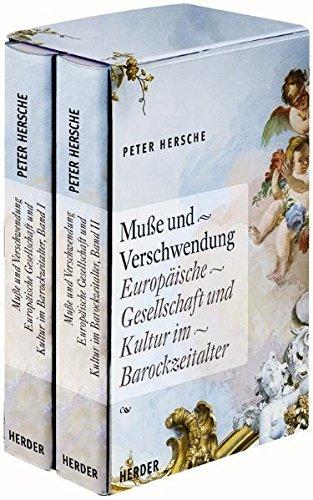 9783451289088: Muße und Verschwendung: Europäische Gesellschaft und Kultur im Barockzeitalter 2 Bände