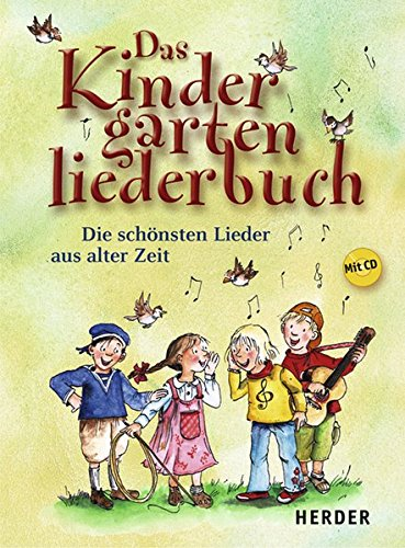 9783451289286: Das Kindergartenliederbuch: Die schönsten Lieder aus alter Zeit