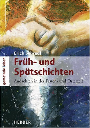 9783451289705: Früh- und Spätschichten: Andachten in der Fasten- und Osterzeit
