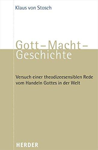 9783451291456: Gott - Macht - Geschichte: Versuch einer theodizeesensiblen Rede vom Handeln Gottes in der Welt