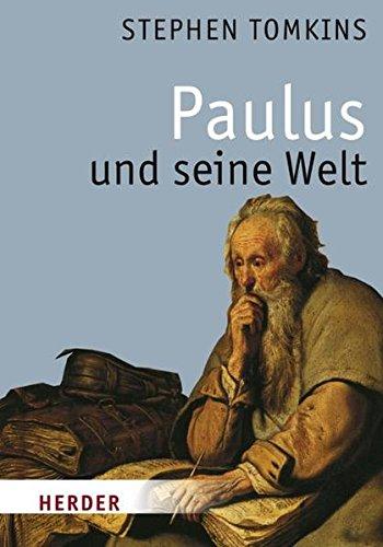 Paulus und seine Welt - Tomkins, Stephen und Gabriele Stein