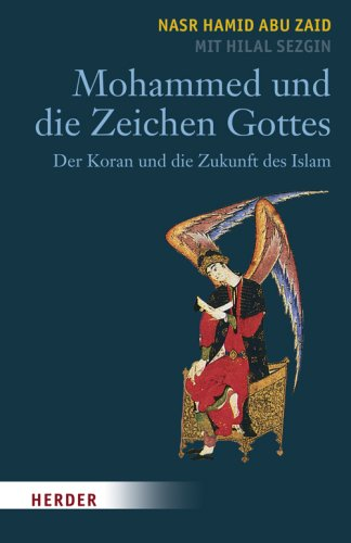Mohammed und die Zeichen Gottes. Der Koran: Zaid, Nasr Hamid