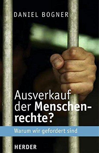9783451293825: Ausverkauf der Menschenrechte. Warum wir gefordert sind.