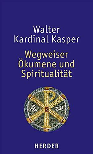 Wegweiser Ökumene und Spiritualität (9783451295799) by [???]