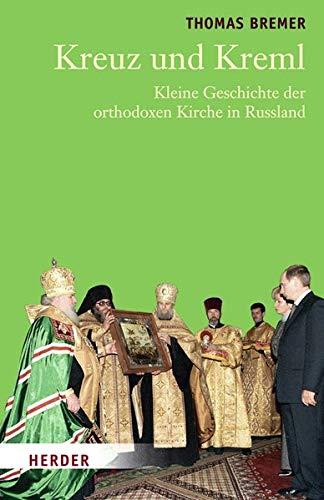 9783451296062: Kreuz und Kreml: Kleine Geschichte der orthodoxen Kirche in Russland