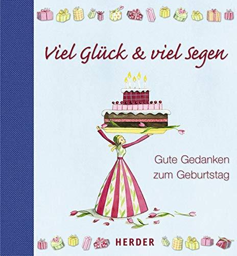 9783451296796: Viel Gl�ck & viel Segen: Gute Gedanken zum Geburtstag