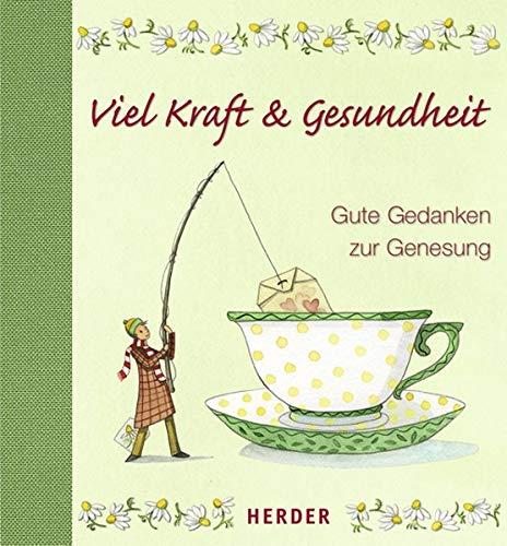 9783451296802: Viel Kraft & Gesundheit: Gute Gedanken zur Genesung