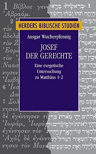 9783451298851: Josef der Gerechte: Eine exegetische Untersuchung zu Matth�us 1-2