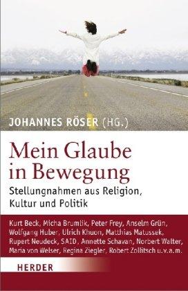 9783451299537: Mein Glaube in Bewegung: Stellungnahmen aus Religion, Kultur und Politik
