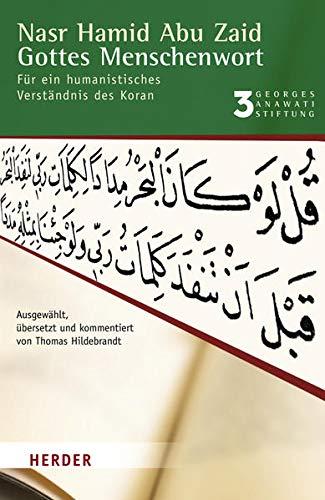 Gottes Menschenwort: Für ein humanistisches Verständnis des: Abu Zaid, Nasr